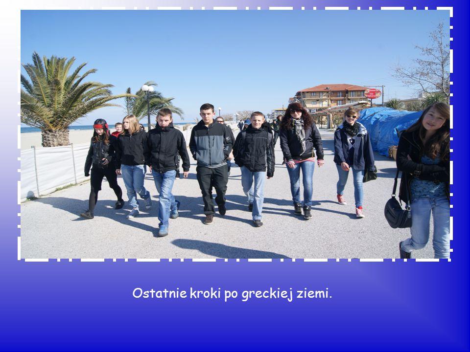 Ostatnie kroki po greckiej ziemi.