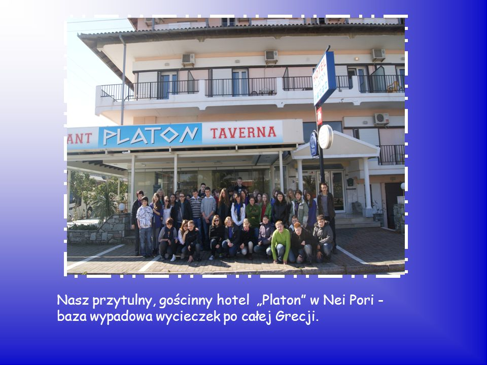 """Nasz przytulny, gościnny hotel """"Platon w Nei Pori - baza wypadowa wycieczek po całej Grecji."""