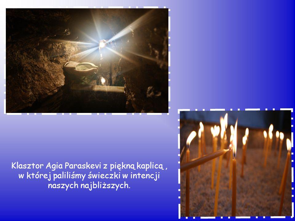 Klasztor Agia Paraskevi z piękną kaplicą, w której paliliśmy świeczki w intencji naszych najbliższych.