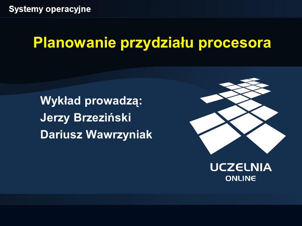 Systemy operacyjne Planowanie przydziału procesora (12) Kryteria oceny algorytmów planowania (1) Efektywność z punktu widzenia systemu –wykorzystanie procesora (processor utilization) — procent czasu, przez który procesor jest zajęty pracą –przepustowość (throughput) — liczba procesów kończonych w jednostce czasu Inne aspekty z punktu widzenia systemu –sprawiedliwość (fairness) — równe traktowanie procesów –respektowanie zewnętrznych priorytetów procesów –równoważenie obciążenia (wykorzystania) zasobów