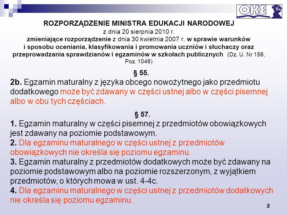 2 ROZPORZĄDZENIE MINISTRA EDUKACJI NARODOWEJ z dnia 20 sierpnia 2010 r. zmieniające rozporządzenie z dnia 30 kwietnia 2007 r. w sprawie warunków i spo