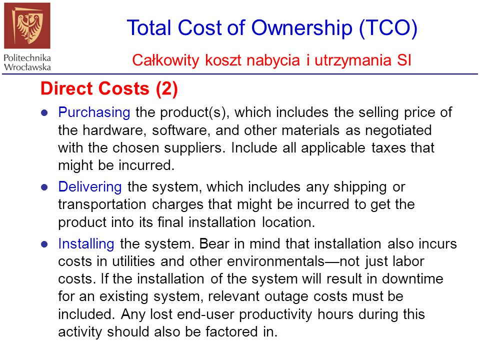 Total Cost of Ownership (TCO) Całkowity koszt nabycia i utrzymania SI Direct Costs (2) Purchasing the product(s), which includes the selling price of