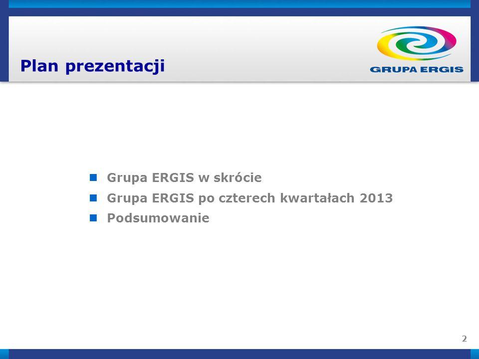 2 Plan prezentacji Grupa ERGIS w skrócie Grupa ERGIS po czterech kwartałach 2013 Podsumowanie