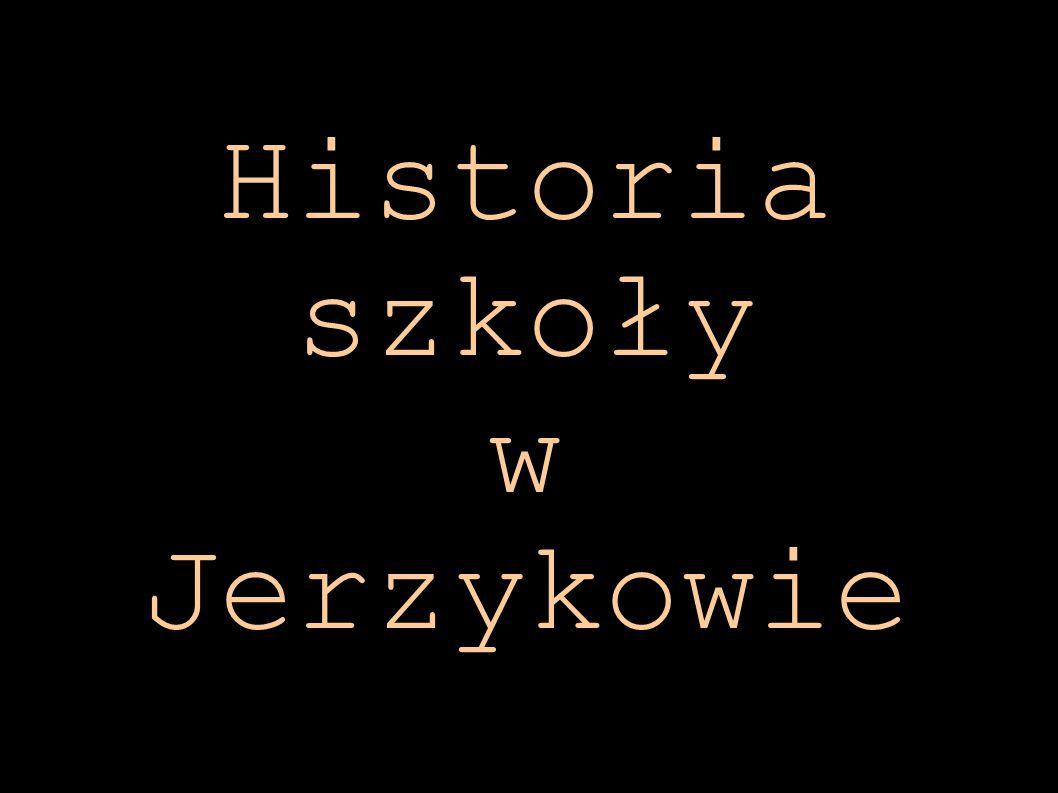 Historia szkoły w Jerzykowie