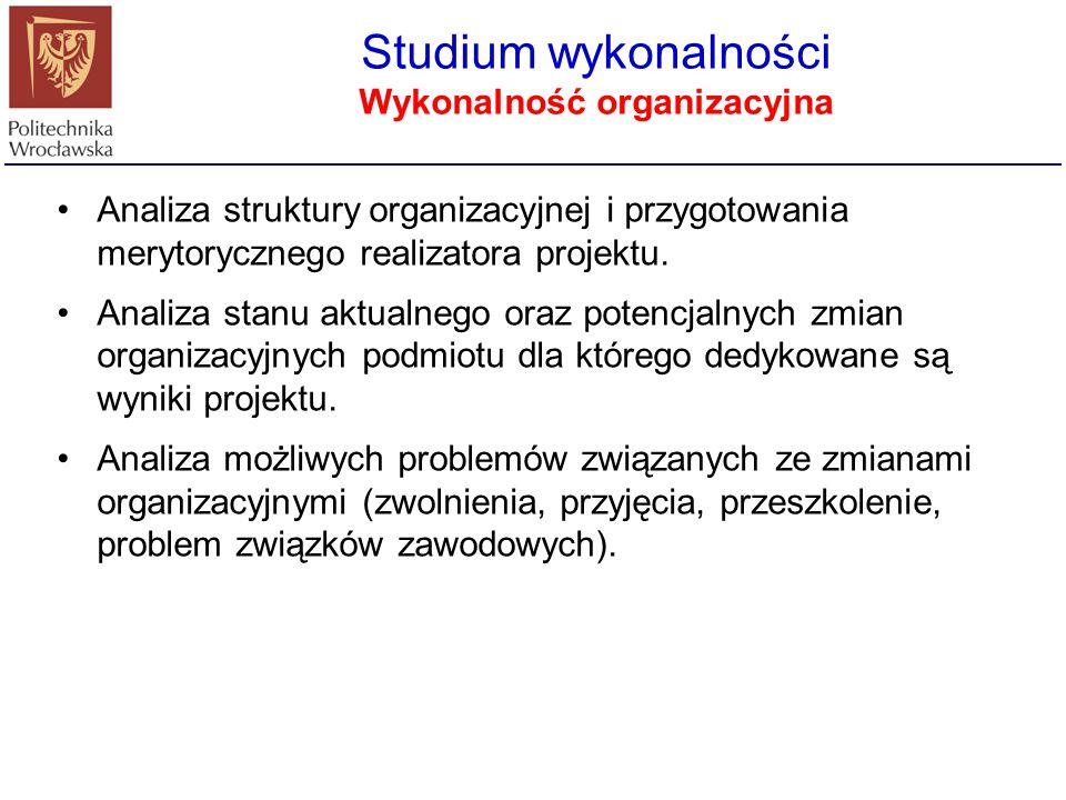 Analiza struktury organizacyjnej i przygotowania merytorycznego realizatora projektu. Analiza stanu aktualnego oraz potencjalnych zmian organizacyjnyc