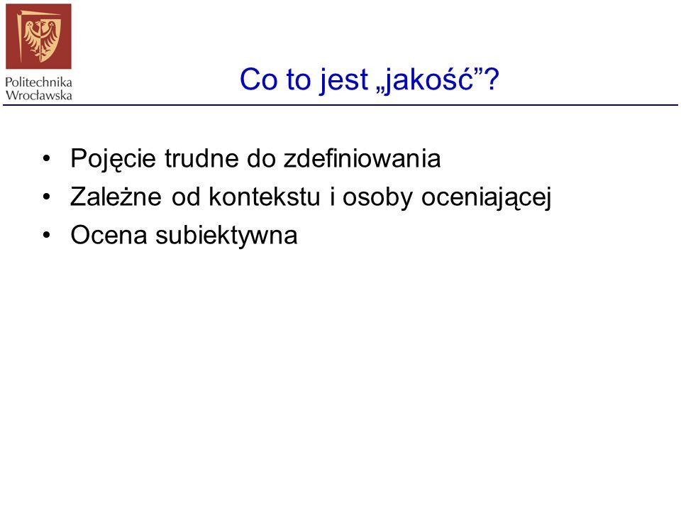 Zarządzanie projektem informatycznym Prowadzący: dr inż. Bogdan Trawiński Wykład 10 Zarządzanie jakością