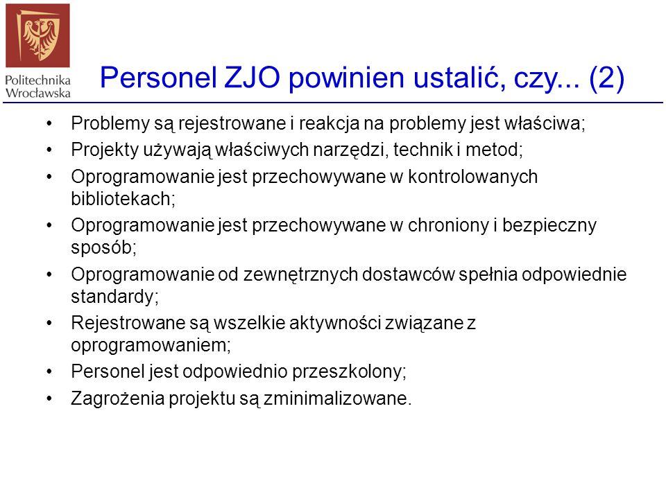 Personel ZJO powinien ustalić, czy... (1) Projekt jest właściwie zorganizowany, z odpowiednim cyklem życiowym; Członkowie zespołu projektowego mają zd