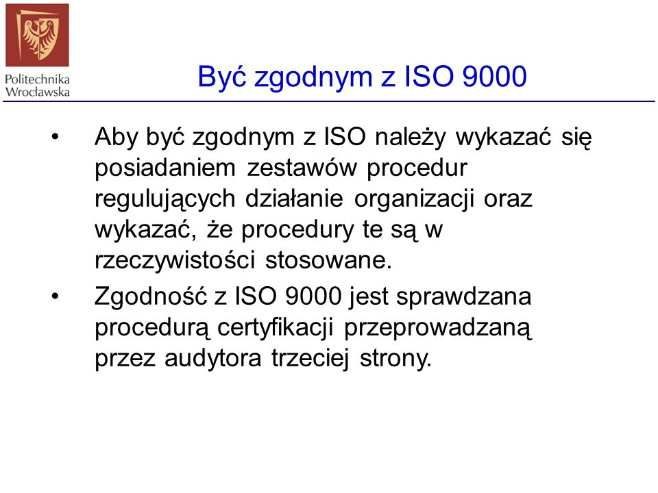Normy ISO 9000 ISO - International Organization for Standardization.