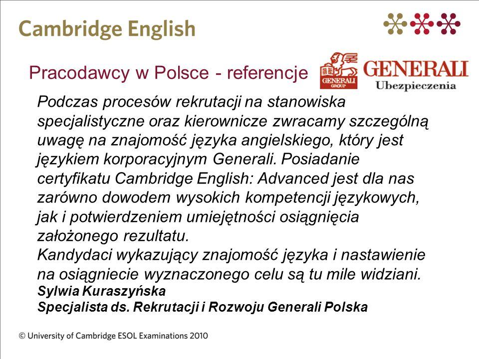 Pracodawcy w Polsce - referencje Podczas procesów rekrutacji na stanowiska specjalistyczne oraz kierownicze zwracamy szczególną uwagę na znajomość jęz