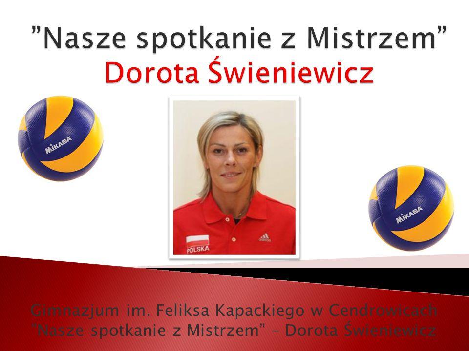 Gimnazjum im. Feliksa Kapackiego w Cendrowicach Nasze spotkanie z Mistrzem – Dorota Świeniewicz