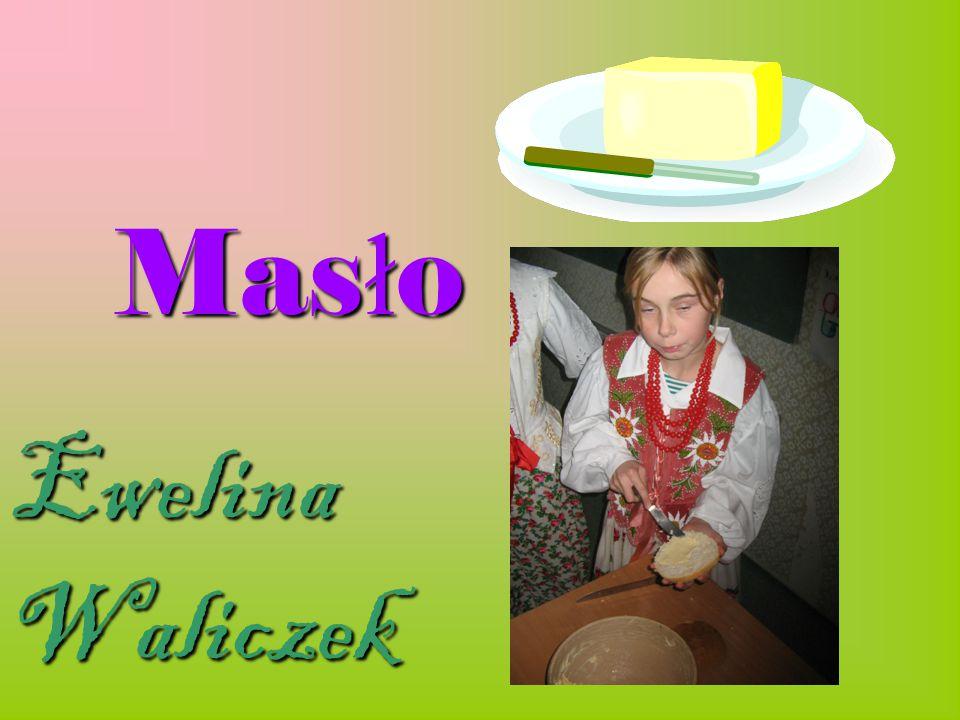 Mas ł o Ewelina Waliczek