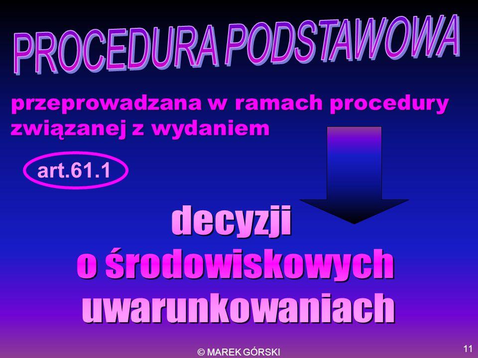 © MAREK GÓRSKI 11 przeprowadzana w ramach procedury związanej z wydaniem art.61.1