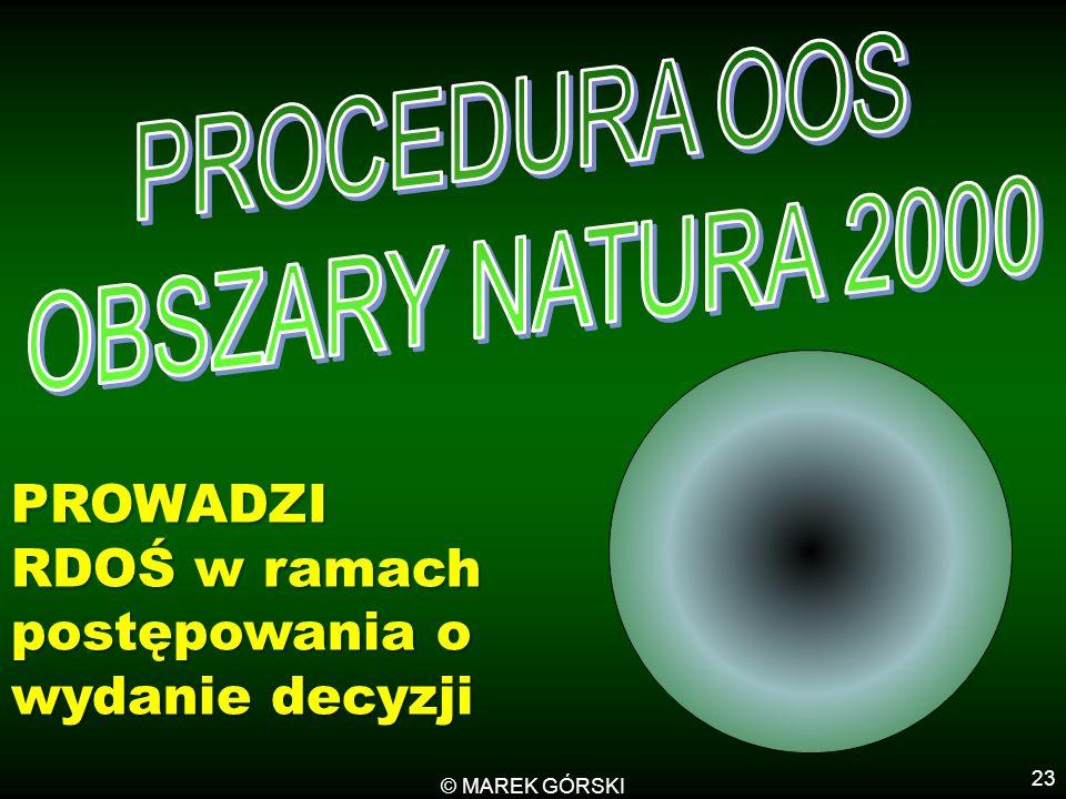 © MAREK GÓRSKI 23 PROWADZI RDOŚ w ramach postępowania o wydanie decyzji