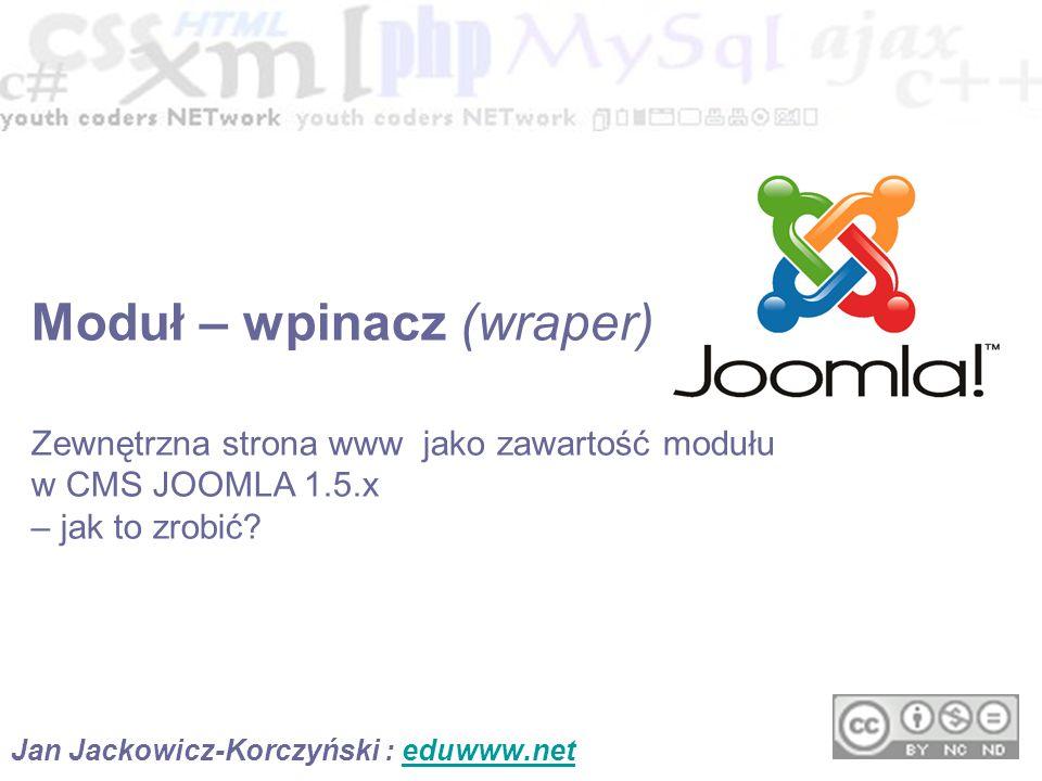 W CMS JOOMLA 1.5.x wbudowany jest mechanizm umieszczania z poziomu panelu administracyjnego pływającej ramki w miejsce wyświetlanej treści: Jako samodzielny artykuł Jako samodzielny moduł W systemie występuje pod nazwą WPINACZ ang.