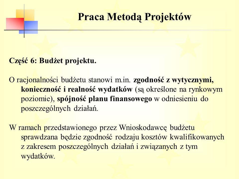 Praca Metodą Projektów Część 6: Budżet projektu.O racjonalności budżetu stanowi m.in.