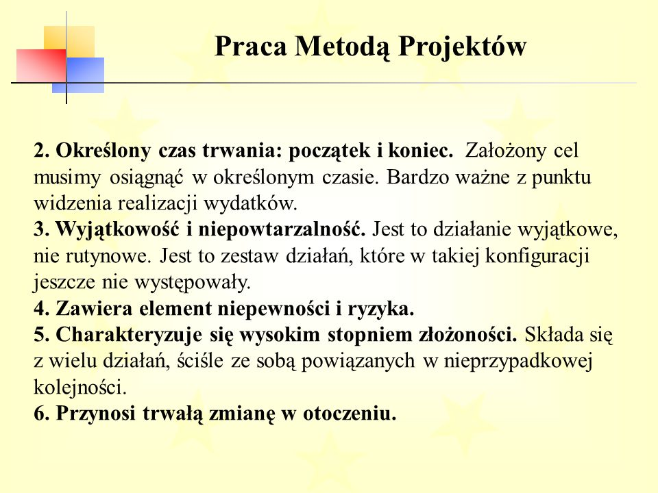 Praca Metodą Projektów ĆWICZENIE Praca w grupach Przy wykorzystaniu kryteriów SMART proszę określić cel ogólny i minimum 3 cele szczegółowe.