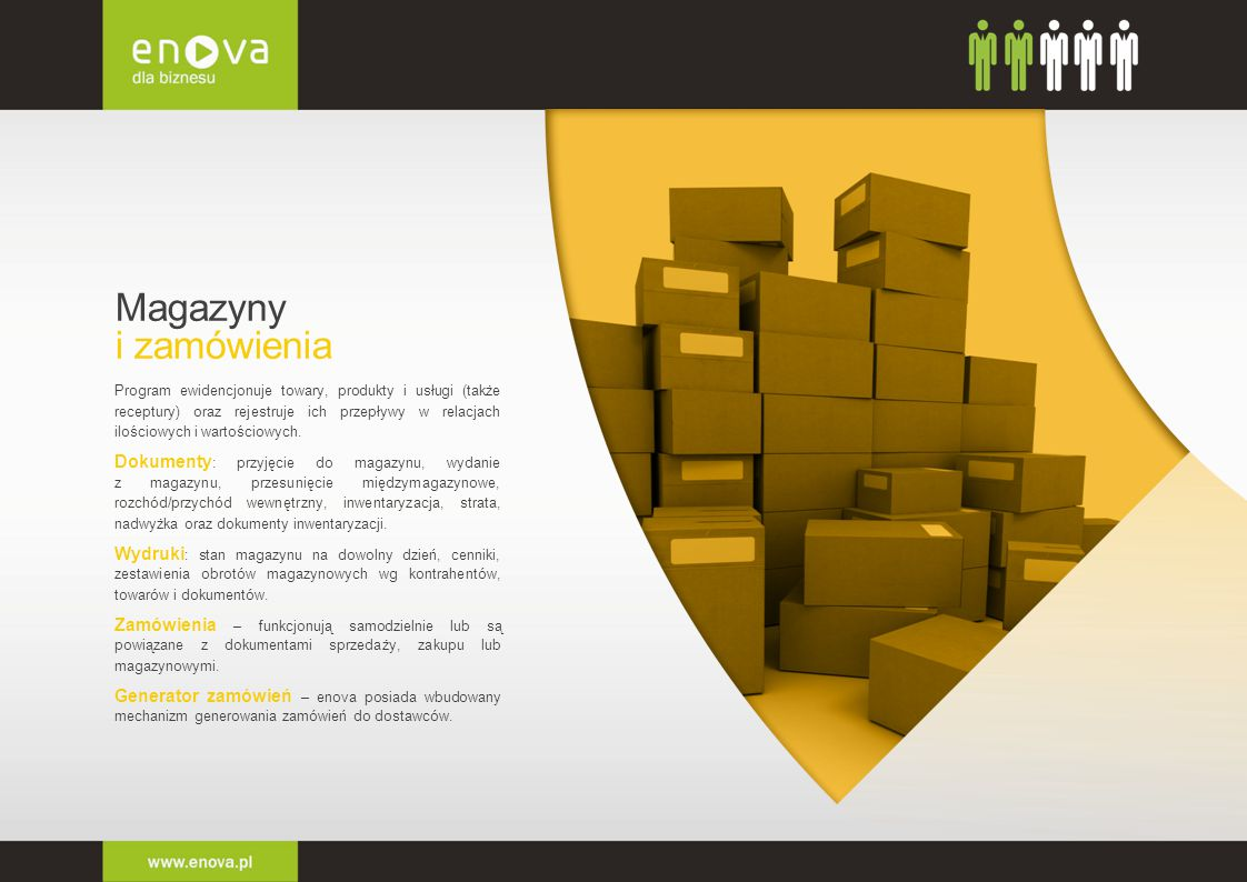 Magazyny i zamówienia Program ewidencjonuje towary, produkty i usługi (także receptury) oraz rejestruje ich przepływy w relacjach ilościowych i wartoś