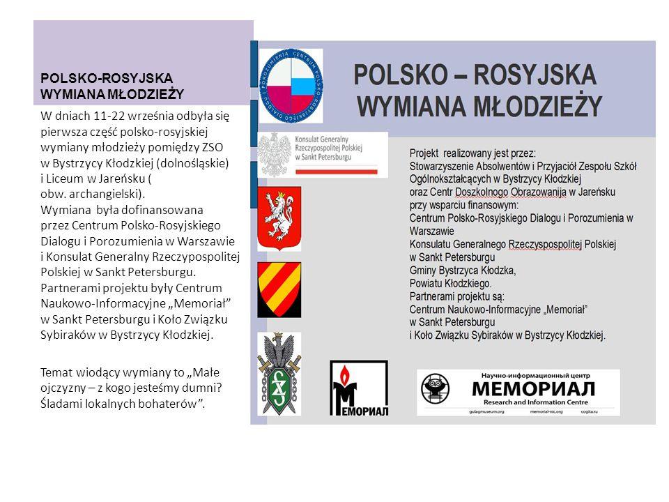 POLSKO-ROSYJSKA WYMIANA MŁODZIEŻY W dniach 11-22 września odbyła się pierwsza część polsko-rosyjskiej wymiany młodzieży pomiędzy ZSO w Bystrzycy Kłodz
