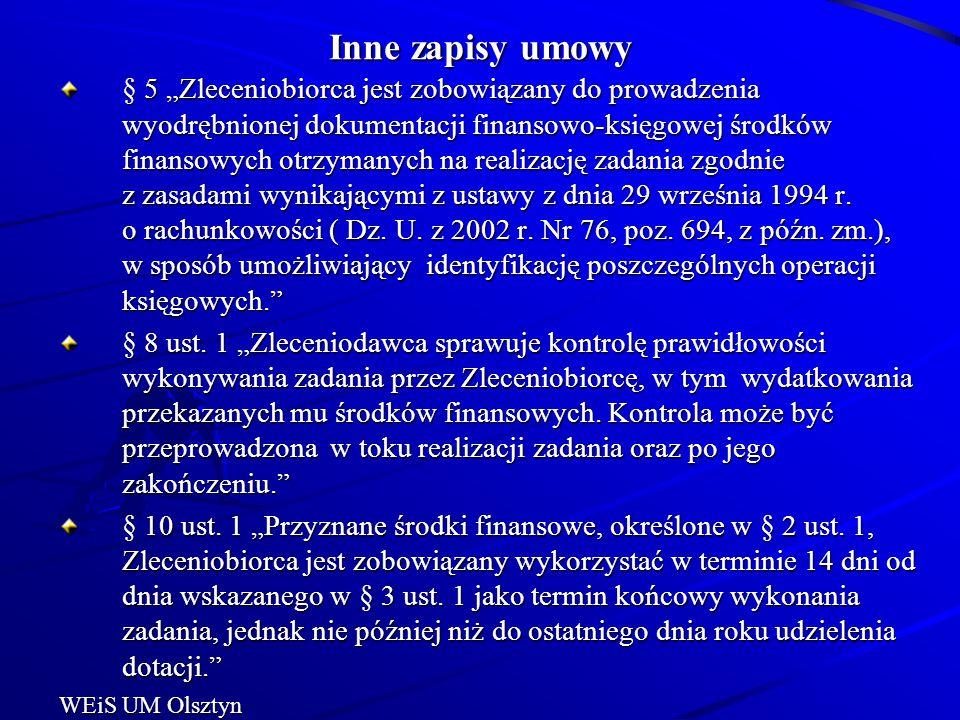 """Inne zapisy umowy § 5 """"Zleceniobiorca jest zobowiązany do prowadzenia wyodrębnionej dokumentacji finansowo-księgowej środków finansowych otrzymanych n"""
