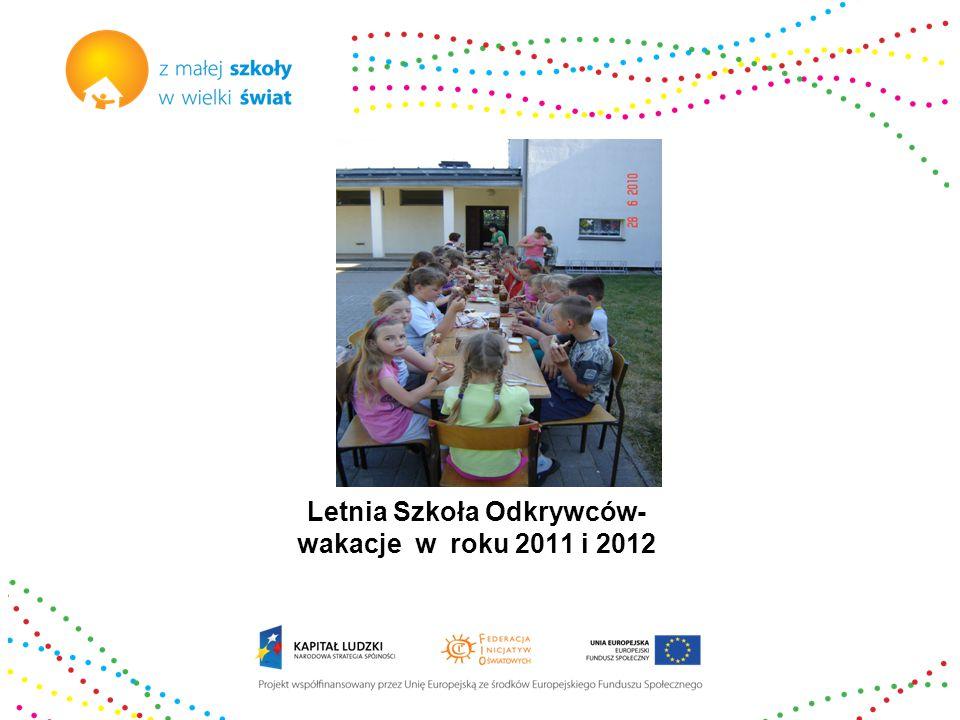 Letnia Szkoła Odkrywców- wakacje w roku 2011 i 2012
