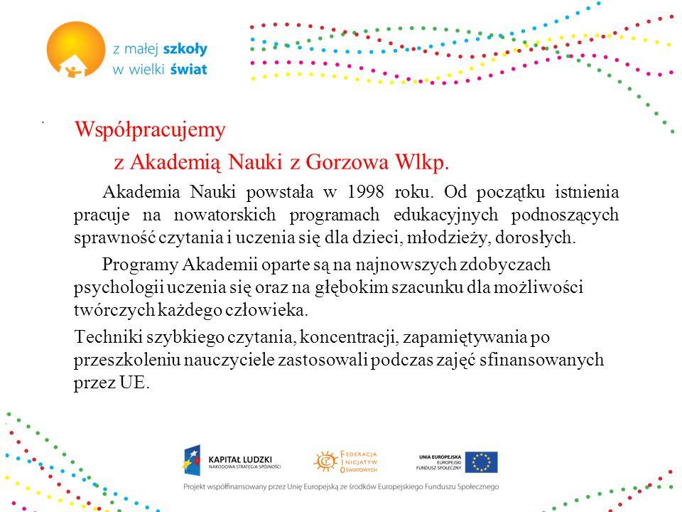Współpracujemy z Akademią Nauki z Gorzowa Wlkp. Akademia Nauki powstała w 1998 roku.