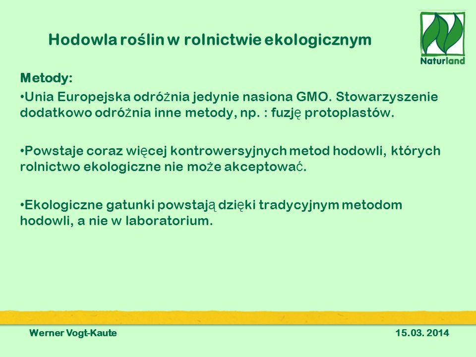 Hodowla ro ś lin w rolnictwie ekologicznym Metody: Unia Europejska odró ż nia jedynie nasiona GMO.