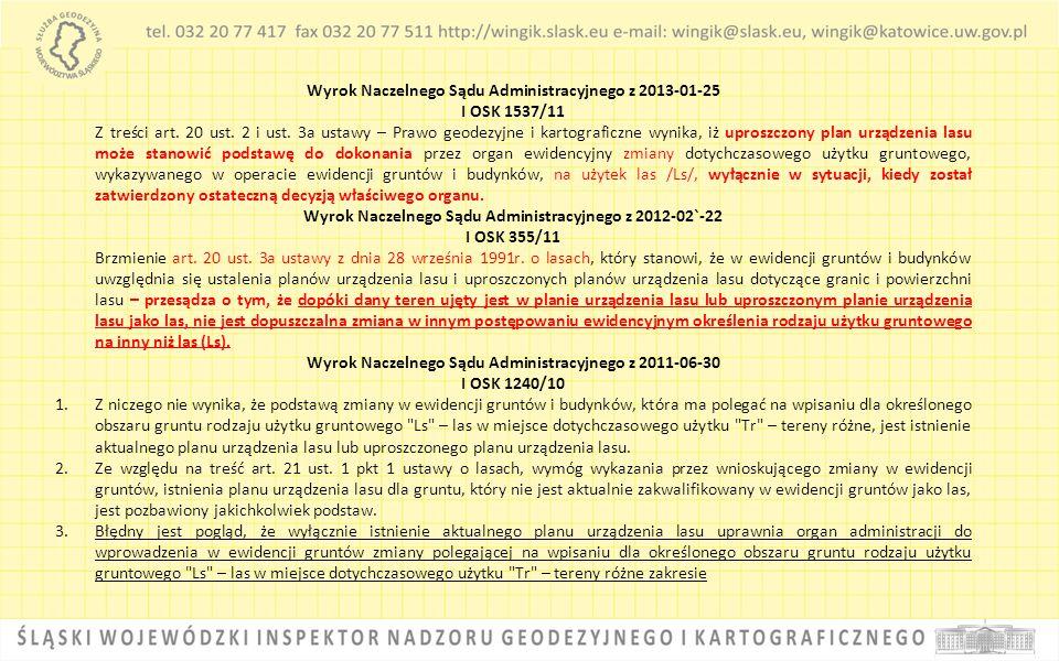Wyrok Naczelnego Sądu Administracyjnego z 2013-01-25 I OSK 1537/11 Z treści art. 20 ust. 2 i ust. 3a ustawy – Prawo geodezyjne i kartograficzne wynika