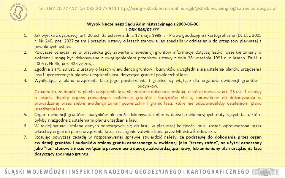 Wyrok Naczelnego Sądu Administracyjnego z 2008-06-06 I OSK 846/07 ??? 1.Jak wynika z dyspozycji art. 20 ust. 3a ustawy z dnia 17 maja 1989 r. - Prawo