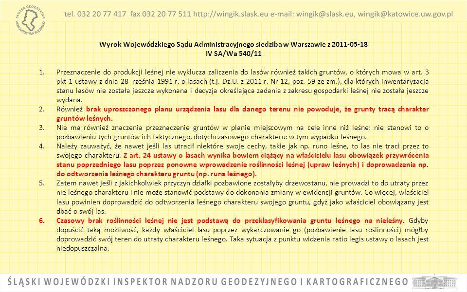 Wyrok Wojewódzkiego Sądu Administracyjnego siedziba w Warszawie z 2011-05-18 IV SA/Wa 540/11 1.Przeznaczenie do produkcji leśnej nie wyklucza zaliczen