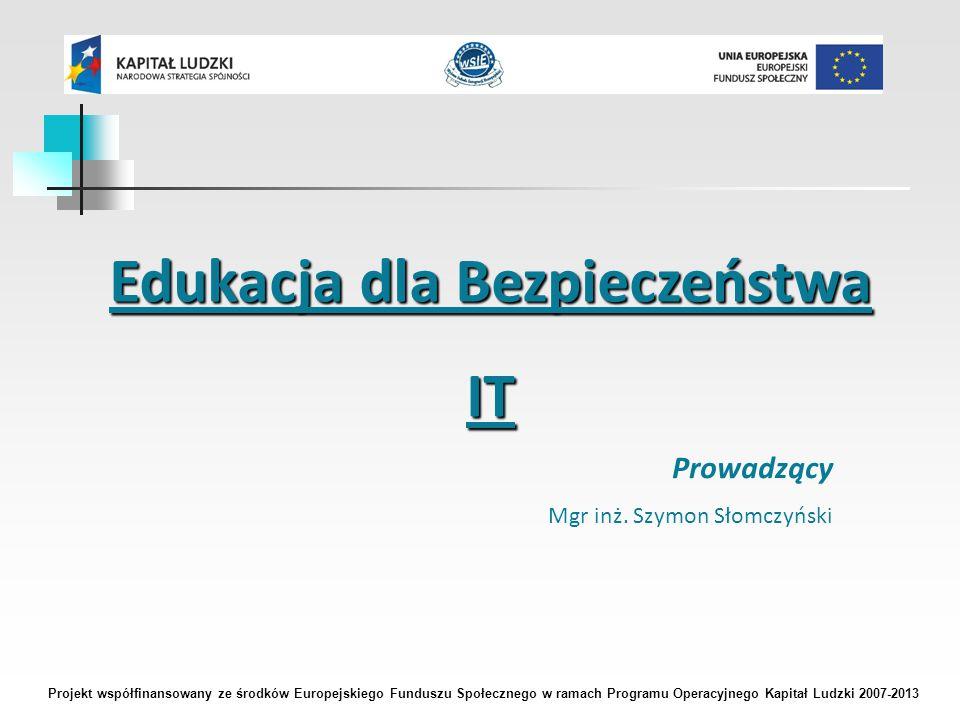 Edukacja dla Bezpieczeństwa IT Prowadzący Mgr inż.