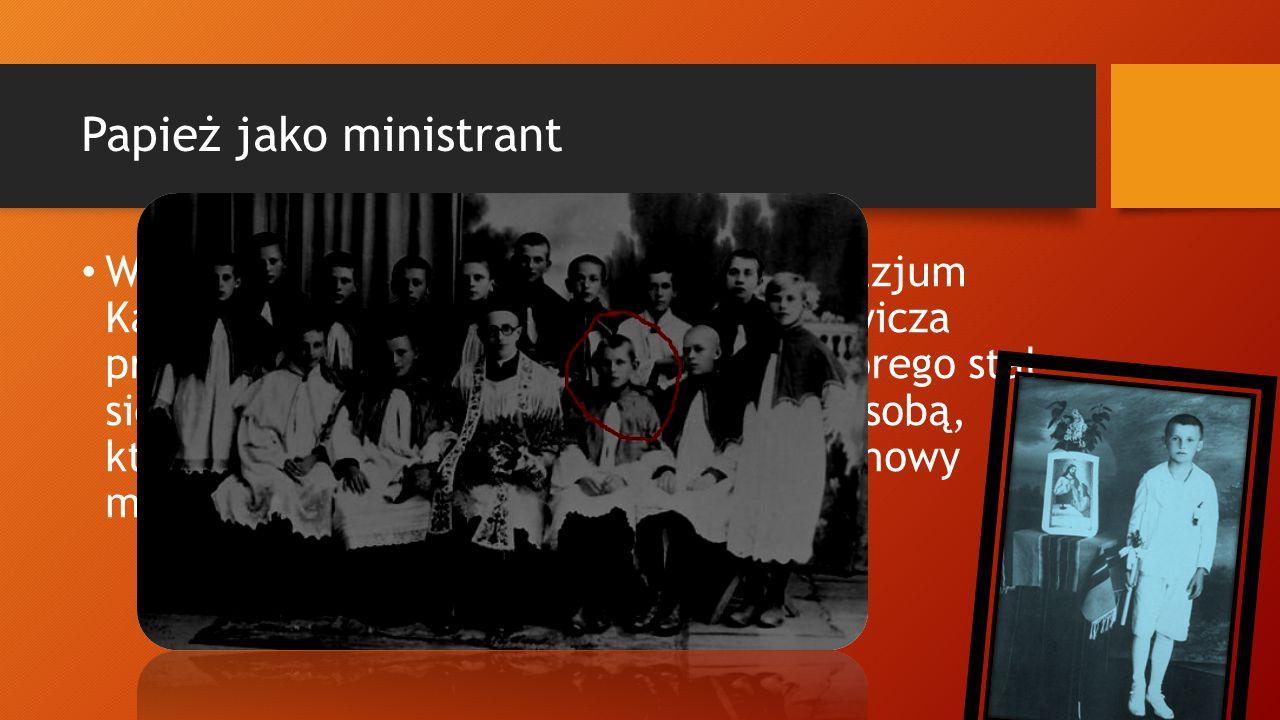 Papież jako ministrant W pierwszej klasie wadowickiego gimnazjum Karol, za namową ks. Kazimierza Figlewicza przystąpił do kółka ministranckiego, które