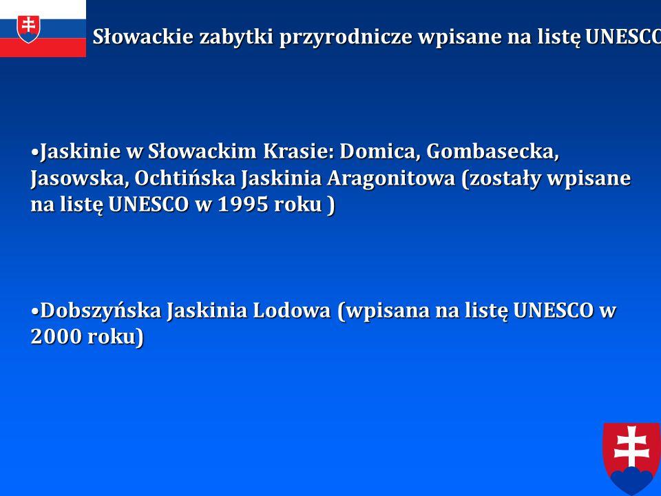 Jaskinie w Słowackim Krasie: Domica, Gombasecka, Jasowska, Ochtińska Jaskinia Aragonitowa (zostały wpisane na listę UNESCO w 1995 roku )Jaskinie w Sło