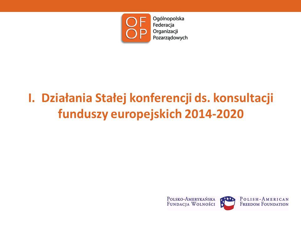I. Działania Stałej konferencji ds. konsultacji funduszy europejskich 2014-2020