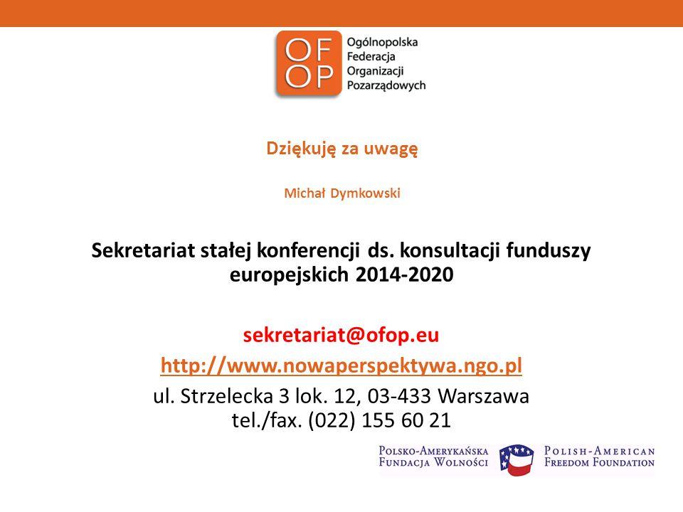 Dziękuję za uwagę Michał Dymkowski Sekretariat stałej konferencji ds.