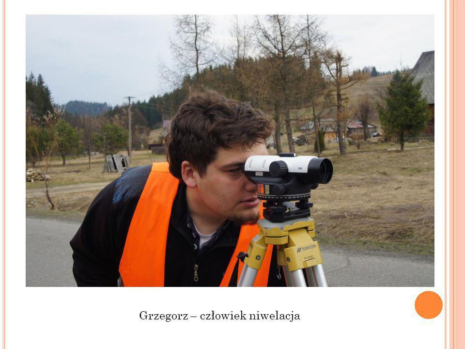 Grzegorz – człowiek niwelacja