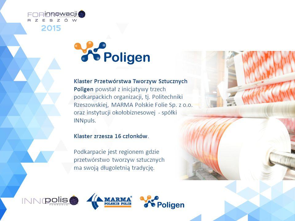 Klaster Przetwórstwa Tworzyw Sztucznych Poligen powstał z inicjatywy trzech podkarpackich organizacji, tj. Politechniki Rzeszowskiej, MARMA Polskie Fo
