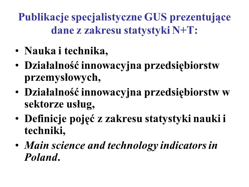 Publikacje specjalistyczne GUS prezentujące dane z zakresu statystyki N+T: Nauka i technika, Działalność innowacyjna przedsiębiorstw przemysłowych, Dz