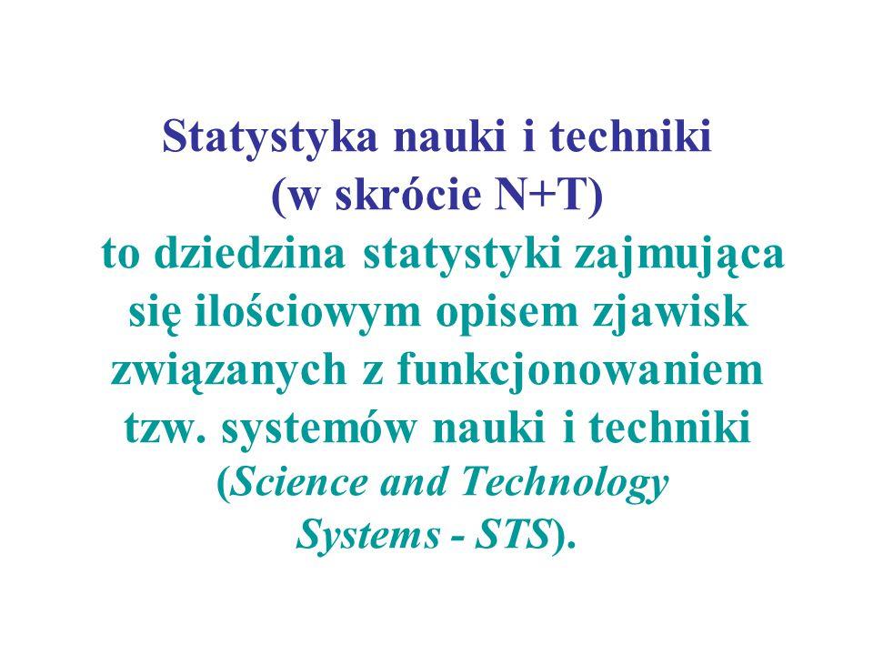 Statystyka nauki i techniki (w skrócie N+T) to dziedzina statystyki zajmująca się ilościowym opisem zjawisk związanych z funkcjonowaniem tzw. systemów