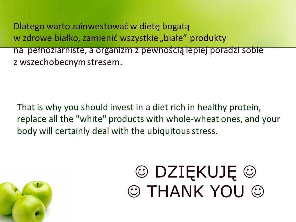 """Dlatego warto zainwestować w dietę bogatą w zdrowe białko, zamienić wszystkie """"białe"""" produkty na pełnoziarniste, a organizm z pewnością lepiej poradz"""