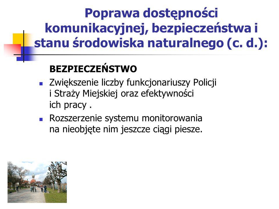 Poprawa dostępności komunikacyjnej, bezpieczeństwa i stanu środowiska naturalnego (c. d.): BEZPIECZEŃSTWO Zwiększenie liczby funkcjonariuszy Policji i