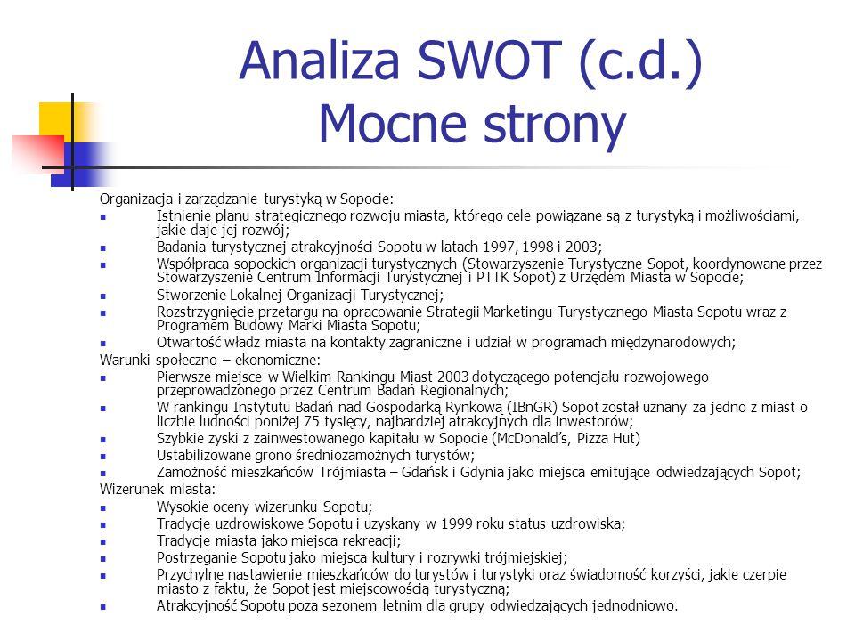 Analiza SWOT (c.d.) Mocne strony Organizacja i zarządzanie turystyką w Sopocie: Istnienie planu strategicznego rozwoju miasta, którego cele powiązane