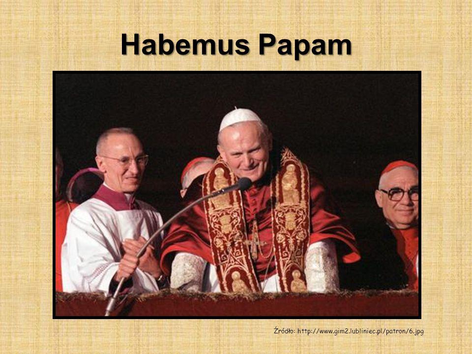 Habemus Papam Źródło: http://www.gim2.lubliniec.pl/patron/6.jpg