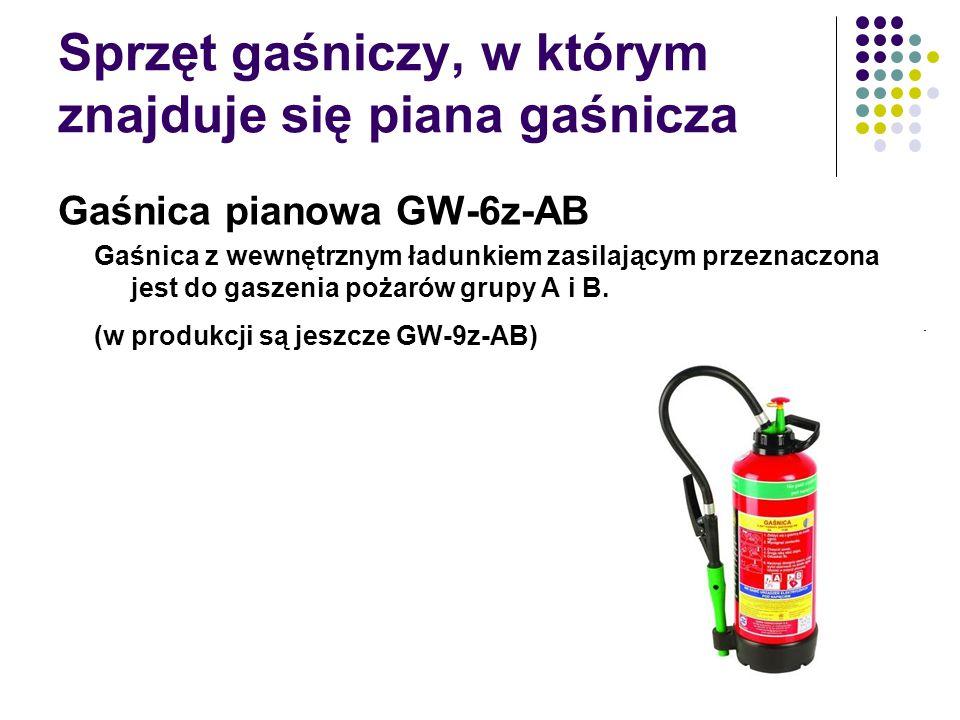 Sprzęt gaśniczy, w którym znajduje się piana gaśnicza Gaśnica pianowa GW-6z-AB Gaśnica z wewnętrznym ładunkiem zasilającym przeznaczona jest do gaszen