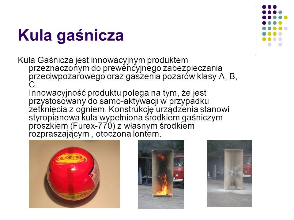 Kula gaśnicza Kula Gaśnicza jest innowacyjnym produktem przeznaczonym do prewencyjnego zabezpieczania przeciwpożarowego oraz gaszenia pożarów klasy A,