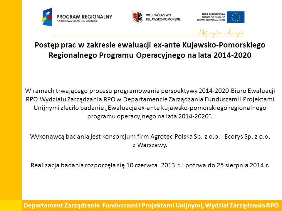 Postęp prac w zakresie ewaluacji ex-ante Kujawsko-Pomorskiego Regionalnego Programu Operacyjnego na lata 2014-2020 W ramach trwającego procesu program