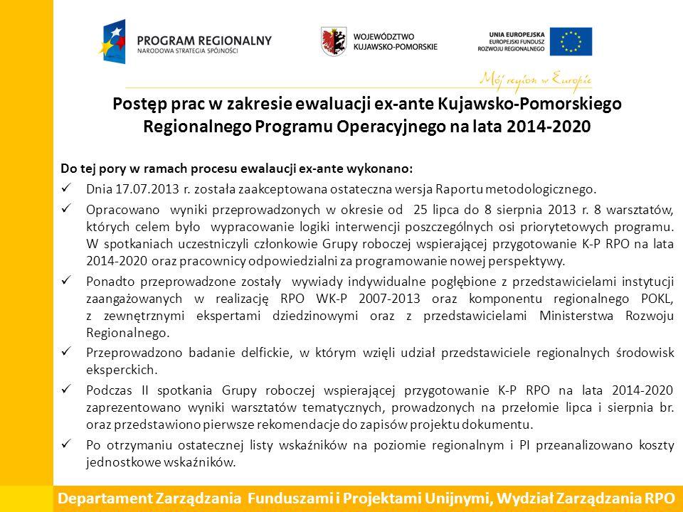 Postęp prac w zakresie ewaluacji ex-ante Kujawsko-Pomorskiego Regionalnego Programu Operacyjnego na lata 2014-2020 Do tej pory w ramach procesu ewalaucji ex-ante wykonano: Dnia 17.07.2013 r.