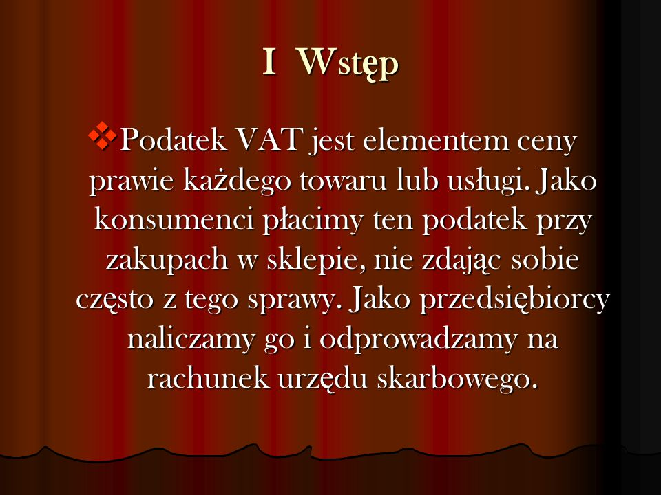  Podatek ten nie jest polskim wynalazkiem.