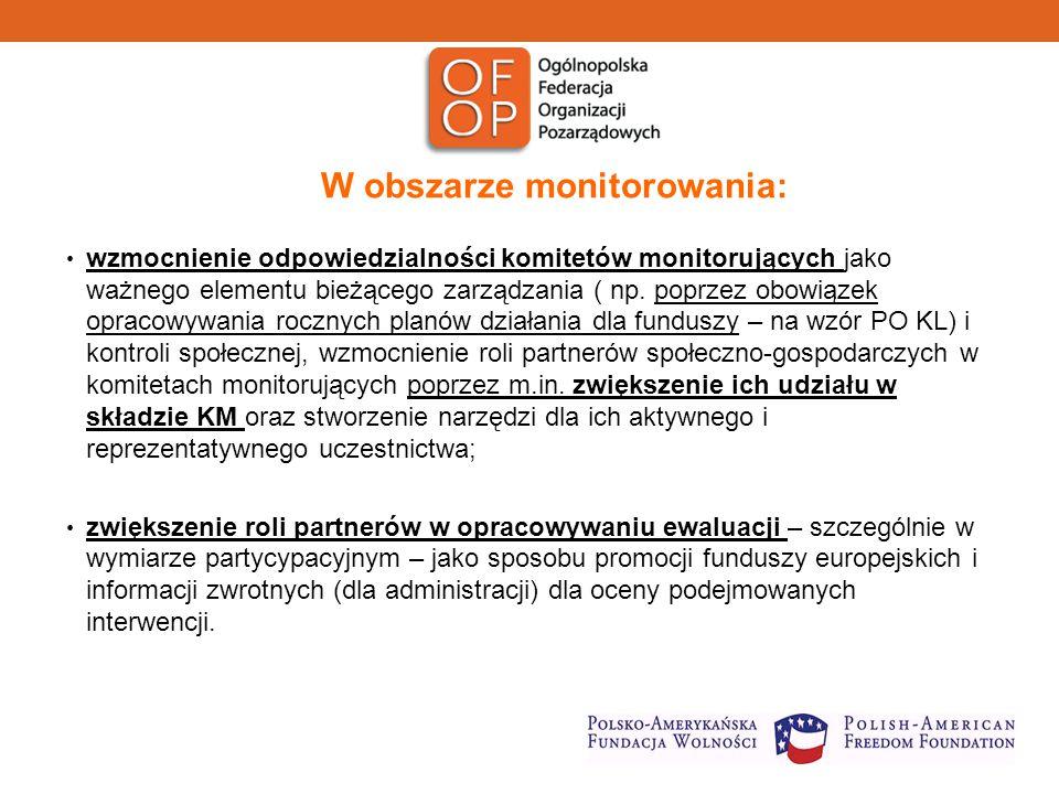 W obszarze monitorowania: wzmocnienie odpowiedzialności komitetów monitorujących jako ważnego elementu bieżącego zarządzania ( np.