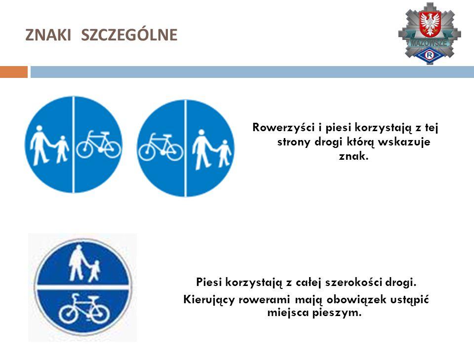 Rowerzyści i piesi korzystają z tej strony drogi którą wskazuje znak. Piesi korzystają z całej szerokości drogi. Kierujący rowerami mają obowiązek ust