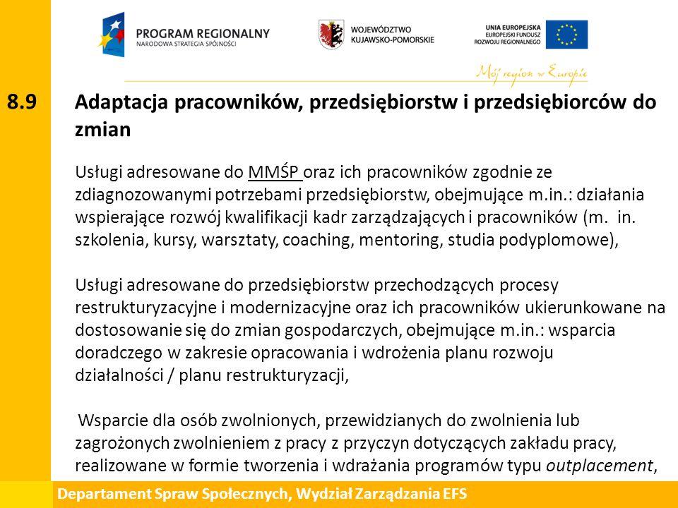 Departament Spraw Społecznych, Wydział Zarządzania EFS 8.9 Adaptacja pracowników, przedsiębiorstw i przedsiębiorców do zmian Usługi adresowane do MMŚP